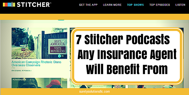 7 Stitcher Podcasts for Insurance Agents