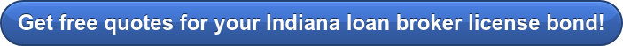 Get free quotes for your Indiana loan broker license bond!