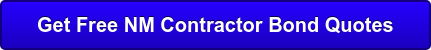 Get Free NM Contractor Bond Quotes