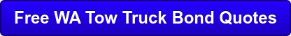 Free WA Tow Truck Bond Quotes