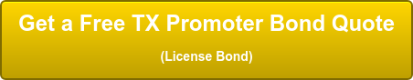 Get a Free TX Promoter Bond Quote (License Bond)